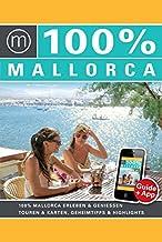 100% Travelguide Mallorca: Reiseführer inkl. kostenloser App + Straßenkarte + Autotouren