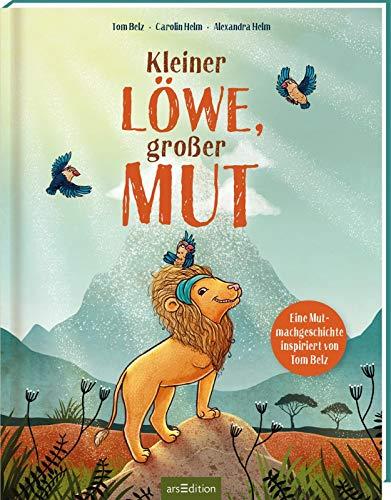 Kleiner Löwe, großer Mut: Eine Mutmachgeschichte inspiriert von Tom Belz   Kinderbuch über Selbstvertrauen, Mut, Inklusion & Diversität, ab 4 Jahren
