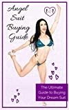 Angel Suit Buying Guide 2021: The Ultimate Guide for Buying your Competition Bikini, Wellness, or Figure Suit from Angel Competition Bikinis. (English Edition)