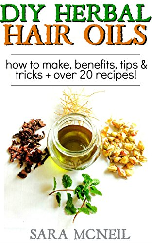 DIY Herbal Hair Oil Infusions: For …