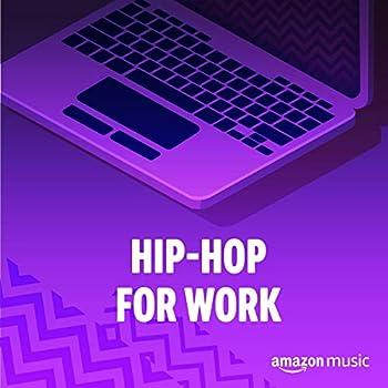 Hip-Hop for Work
