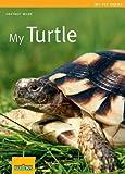 By Wilke, Hartmut My Turtle (My Pet) (My Pet Series) Paperback - August 2009