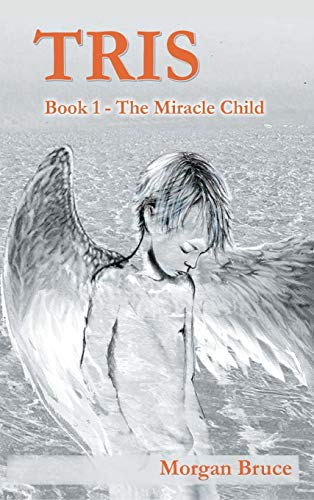 Tris - 1. The Miracle Child