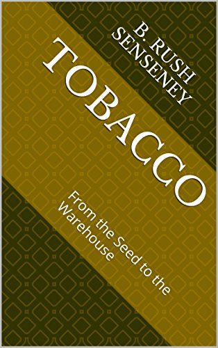 Tobacco: From the Seed to the Warehouse