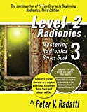 Level 2 Radionics: Mastering Radionics Series Book 3