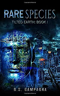 Rare Species: Tilted World, Book 1 (A Tilted Earth) (Volume 1)