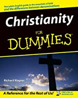 Christianity For Dummies (For Dummies Series)
