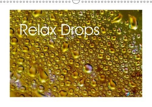 Relax Drops (Wall Calendar 2018 DIN A3 Landscape): Water drops in different shapes and colours (Monthly calendar, 14 pages )