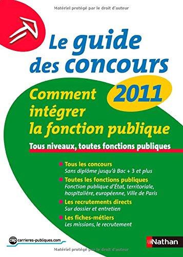 Le guide des concours 2011 : Comment intégrer la fonction publique