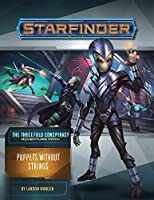 Starfinder Adventure Path: Puppets Without Strings (Threefold Conspiracy)