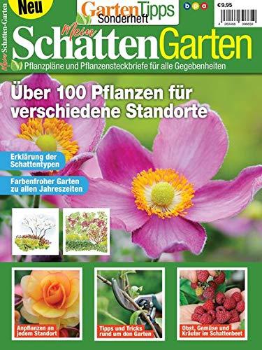 GartenTipps Sonderheft: Mein Schatten Garten: Pflanzpläne und Pflanzensteckbriefe für alle Gegebenheiten