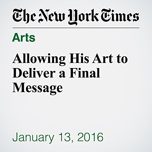 Allowing His Art to Deliver a Final Message cover art