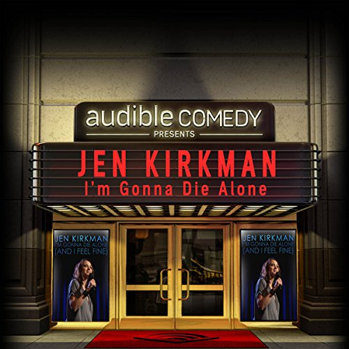 Ep. 2: I'm Gonna Die Alone (and I Feel Fine) (Audible Comedy Presents) audiobook cover art
