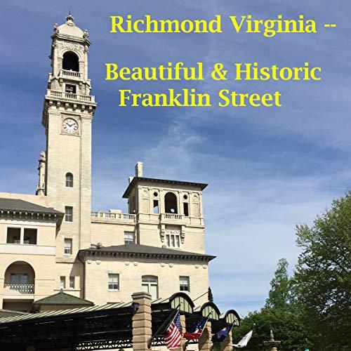 Richmond, Virginia - Beautiful and Historic Franklin Street audiobook cover art