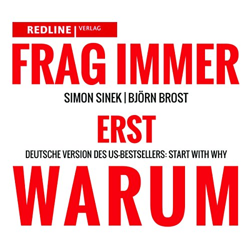 Frag immer erst WARUM                   By:                                                                                                                                 Simon Sinek,                                                                                        Björn Brost                               Narrated by:                                                                                                                                 Björn Brost                      Length: 7 hrs and 42 mins     Not rated yet     Overall 0.0