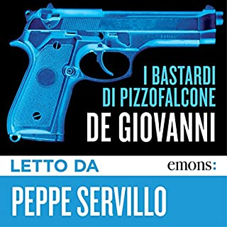 I Bastardi di Pizzofalcone                   By:                                                                                                                                 Maurizio De Giovanni                               Narrated by:                                                                                                                                 Peppe Servillo                      Length: 9 hrs and 35 mins     5 ratings     Overall 3.6