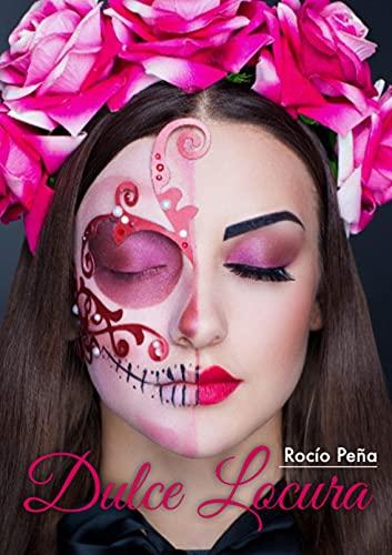 Dulce locura de Rocío Peña