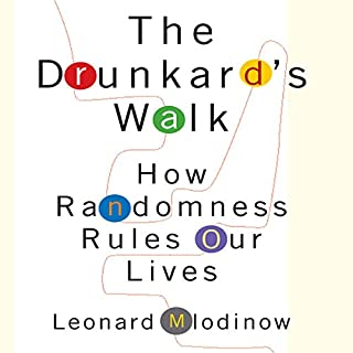 The Drunkard's Walk     How Randomness Rules Our Lives              Written by:                                                                                                                                 Leonard Mlodinow                               Narrated by:                                                                                                                                 Sean Pratt                      Length: 9 hrs and 19 mins     22 ratings     Overall 4.4