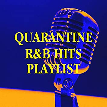 Quarantine R&b Hits Playlist
