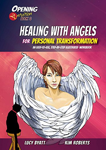 Healing With Angels for Personal Transformation: An Easy-to-Use, Step-by-Step Illustrated Guidebook: Volume 6