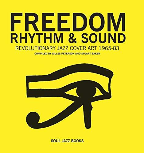 Freedom, Rhythm & Sound: Revolutionary Jazz Original Cover Art 1965-83: Revolutionary Jazz Cover Art 1960-78