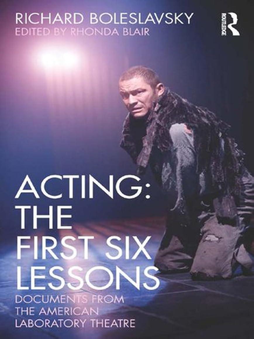 倫理的付録クリップActing: The First Six Lessons: Documents from the American Laboratory Theatre (English Edition)