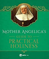 Mother Angelica on Prayer and Living for the Kingdom