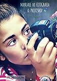 Photo Gallery manuale di fotografia e photoshop per ragazzi