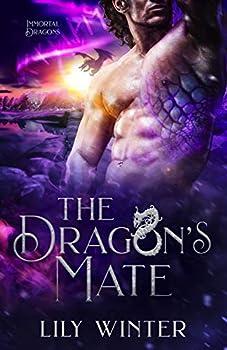 The Dragon s Mate  A paranormal dragon shifter romance  Immortal Dragon Book 3