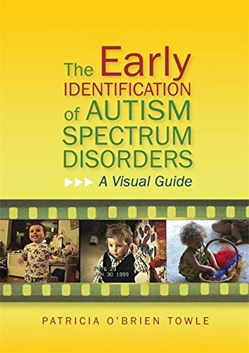 Early Identification of Autism Spectrum Disorders: A Visual Guide