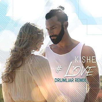 #Love (Drumliar Remix)