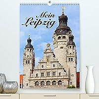 Mein Leipzig (Premium, hochwertiger DIN A2 Wandkalender 2022, Kunstdruck in Hochglanz): Die pulsierende und aufstrebende Messestadt mit ihren schoensten Ansichten. (Monatskalender, 14 Seiten )