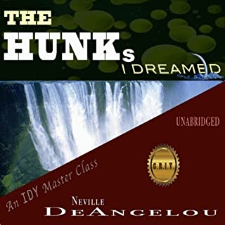 The Hunks I Dreamed                   By:                                                                                                                                 Neville DeAngelou                               Narrated by:                                                                                                                                 Neville DeAngelou                      Length: 6 hrs and 11 mins     1 rating     Overall 5.0