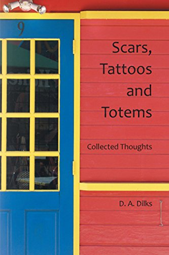Scars, Tattoos and Totems: Collected Thoughts (English Edition)