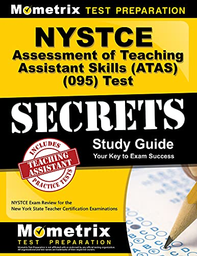 Compare Textbook Prices for NYSTCE Assessment of Teaching Assistant Skills ATAS 095 Test Secrets Study Guide: NYSTCE Exam Review for the New York State Teacher Certification Examinations Stg Edition ISBN 9781610723381 by NYSTCE Exam Secrets Test Prep Team