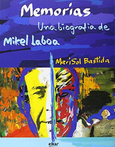 Memorias. Una biografía de Mikel Laboa