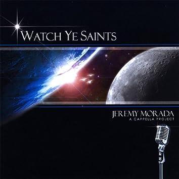 Watch Ye Saints