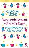 Bien cordialement, votre employée (complètement folle de vous) par Leene