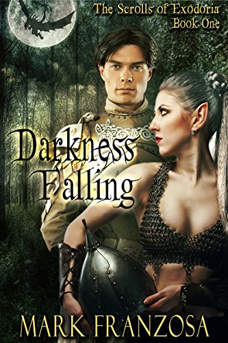 Book: Darkness Falling (The Scrolls of Exodoria Book 1) by Mark Franzosa