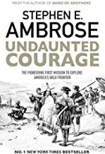 Undaunted Courage: The Pioneering First Mission to Explore America's Wild Frontier by Stephen E. Ambrose (2016-08-11)