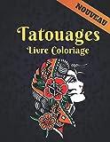 Tatouages Livre Coloriage: Anti-stress 50 Tatouages Unilatéraux Livre de coloriage Cadeau pour les amateurs de tatouage Dessins de tatouage relaxants ... Livre de coloriage adulte soulager le stress