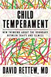 Image of Child Temperament: New Thinking About the Boundary Between Traits and Illness (Norton Professional Book)