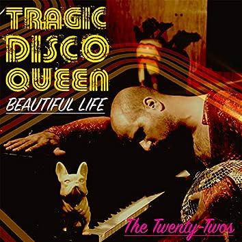 Tragic Disco Queen - Beautiful Life
