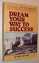 Dream Your Way to Success: The Story of Dr. Yonggi Cho and Korea