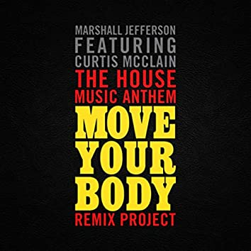 The House Music Anthem (Move Your Body) [feat. Curtis McClain] (Remix Project)