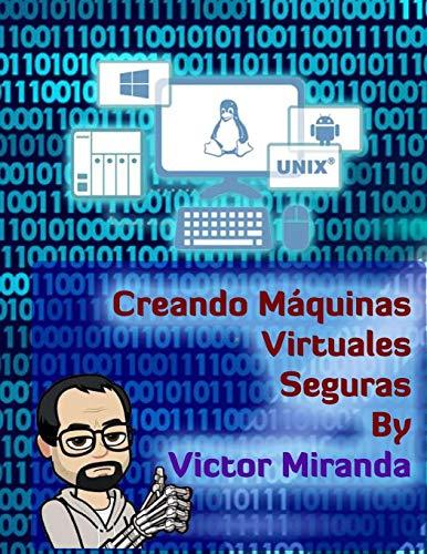 Creando Máquinas Virtuales Seguras - By Victor Miranda
