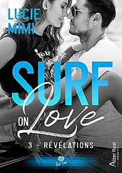 Révélations: Surf on love, T3 par [Lucie Mimi]