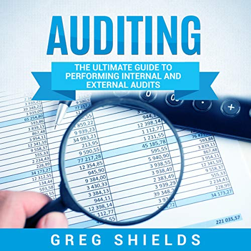 Auditing: The Ultimate Guide to Performing Internal and External Audits audiobook cover art