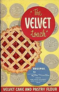 THE VELVET TOUCH Recipes By Rita Martin / Velvet Cake and Pastry Flour