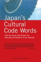 Japan's Cultural Code Words: Key Terms That Explain the Attitudes and Behavior of the Japanese